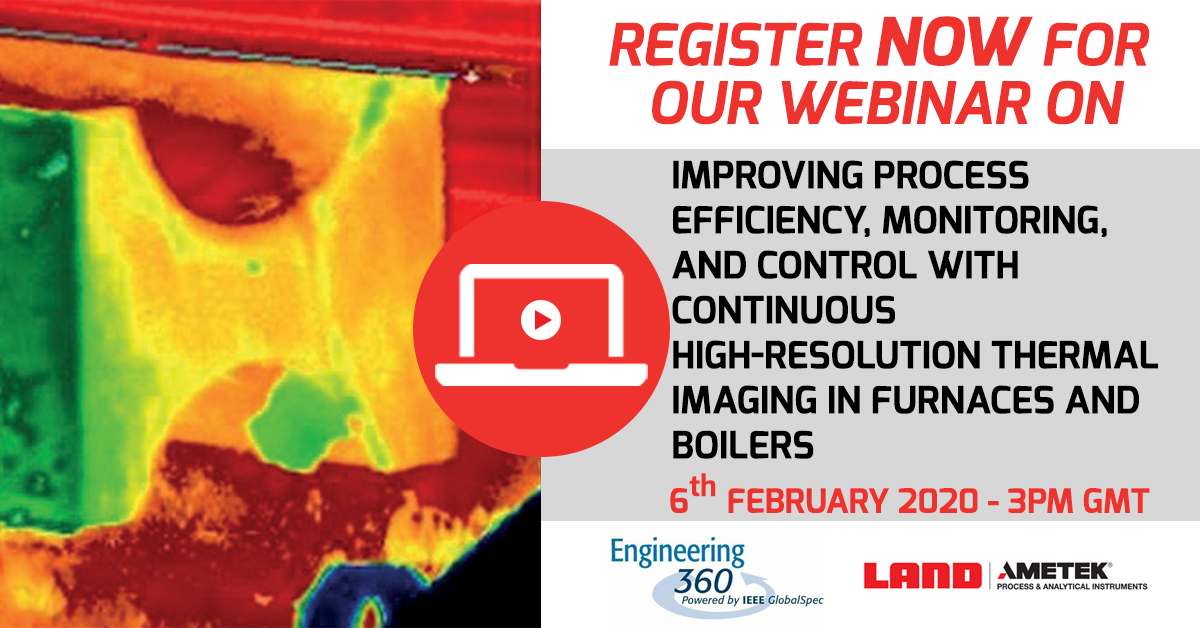 Register for Upcoming Webinar  - Improving Process Efficiency, Monitoring, and Control with Continuous High-resolution Thermal Imaging in Furnaces and Boilers